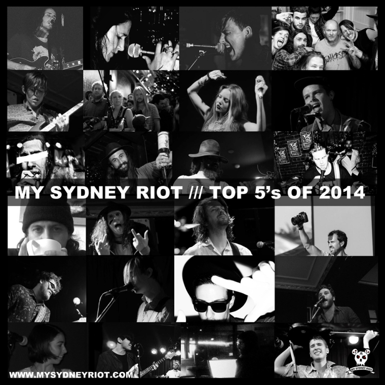 MY SYDNEY RIOT TOP 5S OF 2014